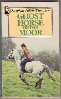Ghost Horse on the Moor  by  Josephine Pullein-Thompson