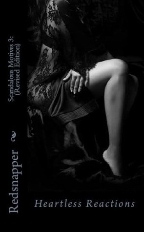 Scandalous Motives 3: Heartless Reactions (Revised Edition) (Urban Erotic Bliss Series)  by  Red Snapper