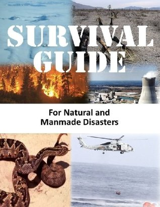 Survival Guide for Natural and Manmade Disasters  by  Smashbooks