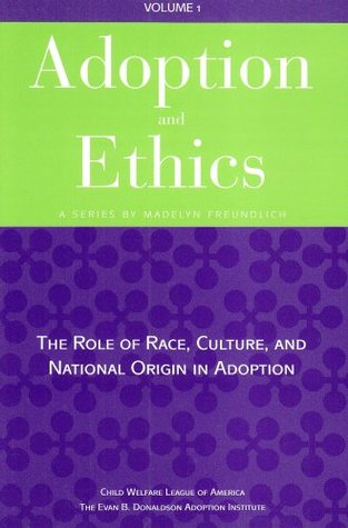 The Role of Race, Culture, and National Origin in Adoption Madelyn Freundlich