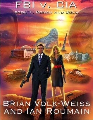 Roman and Julia: FBI vs. CIA (The Roman and Julia Series) Brian Volk-Weiss