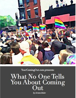 What No One Tells You About the Coming Out Journey Kristen Baker