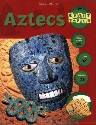 Craft Topics: Aztecs Ruth Thomson