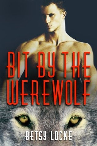 Bit By The Werewolf Betsy Locke