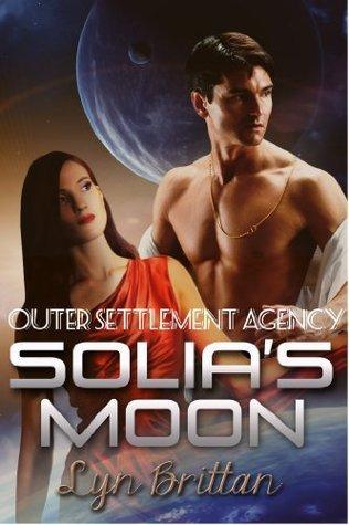 Solias Moon (Outer Settlement Agency, #0.5) Lyn Brittan