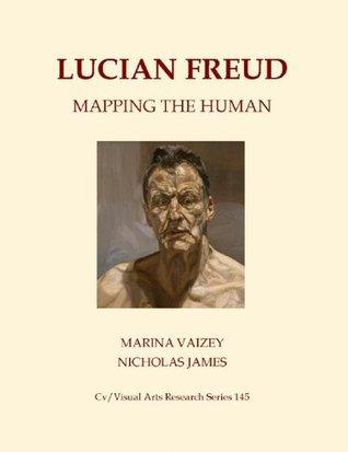 Lucian Freud: Mapping the Human Marina Vaizey