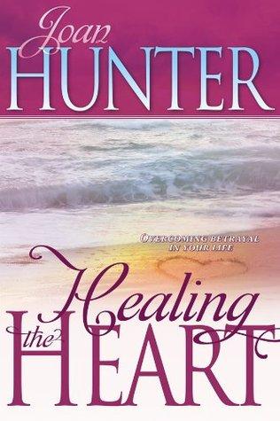 Healing The Heart Joan Hunter