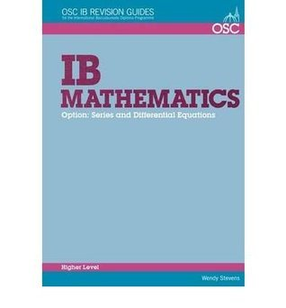 Ib Mathematics   Series And Differential Equations: Higher Level  by  Wendy Stevens