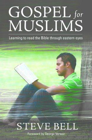 Gospel For Muslims  by  Steve Bell