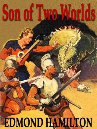 Son of Two Worlds  by  Edmond Hamilton