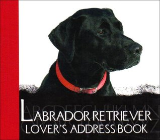 The Labrador Lovers Address Book Various