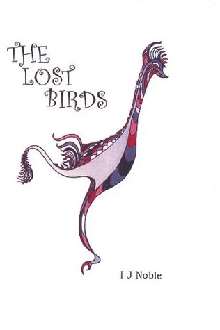 The Lost Birds  by  I.J. Noble