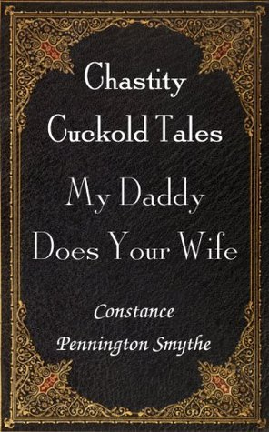 My Daddy Does Your Wife  by  Constance Pennington Smythe