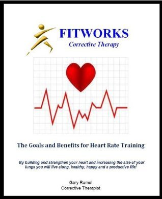 The Goals and Benefits for Heart Rate Training  by  Gary Rumel