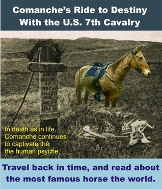 Comanches Ride to Destiny With the U.S. Seventh Cavalry  by  Gordon Baker