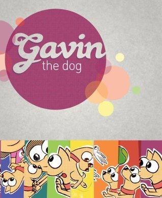 Gavin the Dog  by  Hadley Farr
