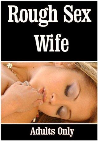 Rough Sex Wife  by  William V. Arellano