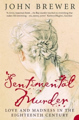Sentimental Murder: Love And Madness In The Eighteenth Century  by  John Brewer