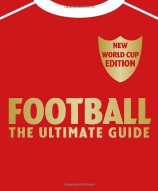 Football The Ultimate Guide: Updated 2010 Edition Aidan Radnedge