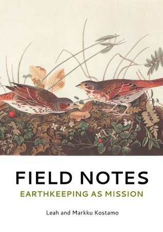 Field Notes: Earthkeeping As Mission Leah Kostamo
