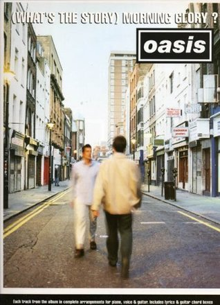 Oasis: Whats the Story Morning Glory? (Piano Vocal Guitar) Oasis (Band)