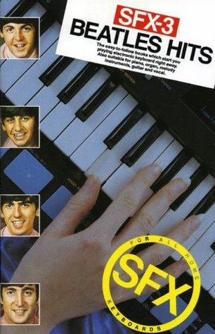 SFX-3: Beatles Hits (The SFX series for all home portable keyboards)  by  The Beatles