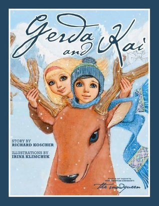 Gerda and Kai - The Snow Queen Book Richard Koscher