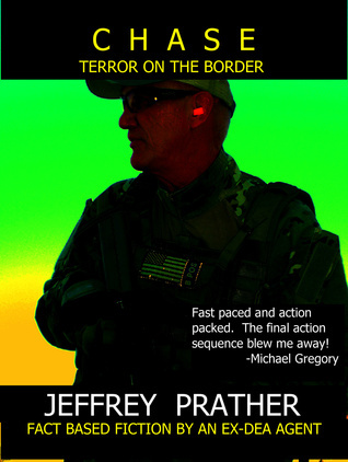 Chase - xled: Blood, Drugs and terror on the Border Jeffrey Prather