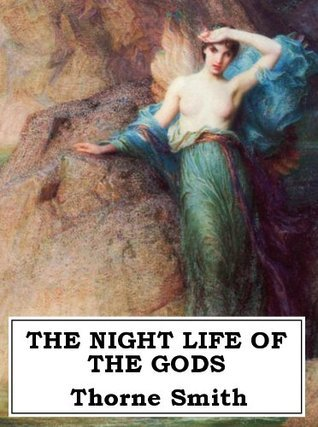 The Night Life Of The Gods  by  Thorne Smith