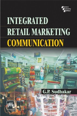Integrated Retail Marketing Communication G.P. Sudhakar