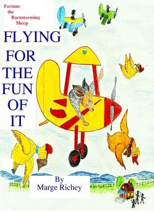 Flying for the Fun of It: Fortune the Barnstorming Sheep  by  Marge Richey