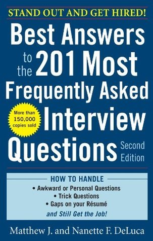 Best Answers to the 201 Most Frequently Asked Interview Questions, Second Edition  by  Matthew J. DeLuca