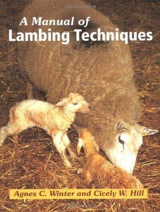 A Manual of Lambing Techniques Agnes C. Winter