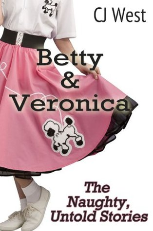 Betty & Veronica: The Untold Stories C.J.  West