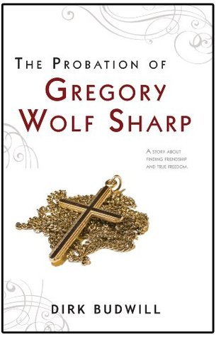 The Probation of Gregory Wolf Sharp Dirk Budwill