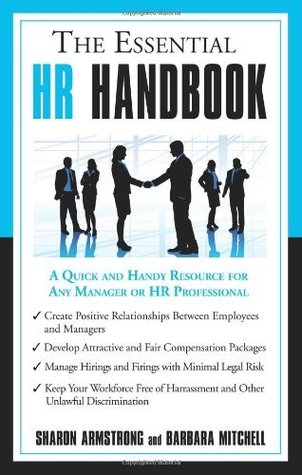 The Essential HR Handbook: A Quick and Handy Resource for Any Manager or HR Professional Sharon Armstrong