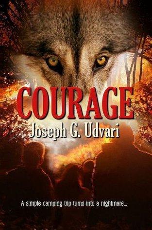 Courage  by  Joseph G. Udvari
