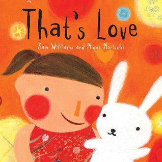 Thats Love  by  Sam Williams