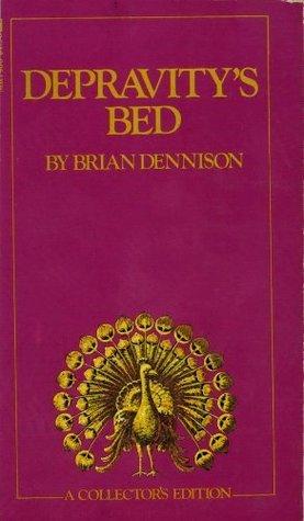 Depravitys Bed Brian Dennison