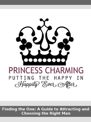 Princess Charming: Putting the Happy in Happily Ever After  by  Kellylynn Maxwell