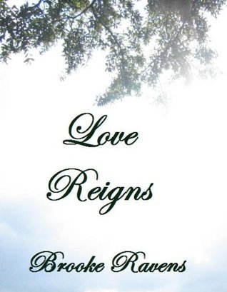 Love Reigns (Blackwell Saga) Brooke Ravens