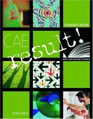 Cae Result!: Student Book  by  Kathy Gude