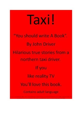 Taxi   You Should Write A Book (Chapter 4   Shocking Parents)  by  John Driver
