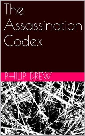 The Assassination Codex Philip Drew