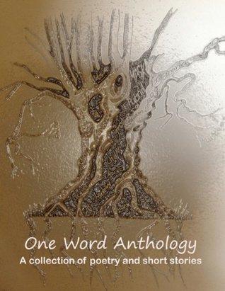 One Word Anthology Rosemary J. Kind
