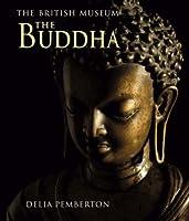 Buddha: The British Museum Delia Pemberton