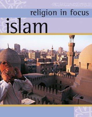 Religion in Focus: Islam  by  Geoff Teece