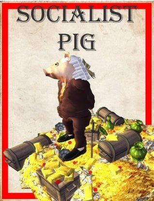 Socialist Pig  by  Andrew Carvin