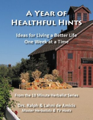 A Year Of Healthful Hints (The 10 Minute Herbalist)  by  Lahni de Amicis