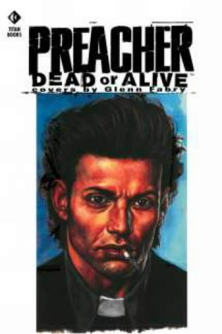 Preacher Dead Or Alive   The Collected Covers Glenn Fabry